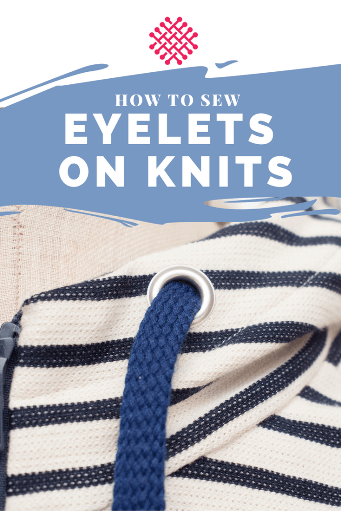 How to sew eyelets on knits A sewing tutorial