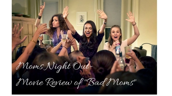 Moms Night Out-Movie Review of Bad Moms