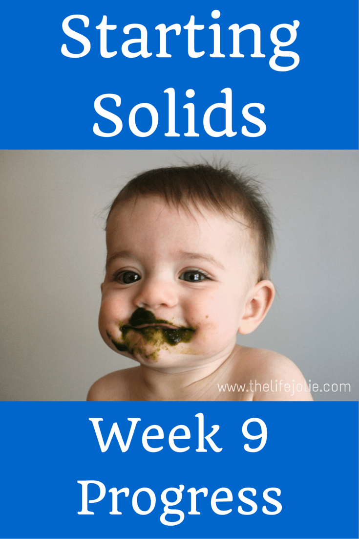 Starting Solids- Week 9 Progress | The Life Jolie