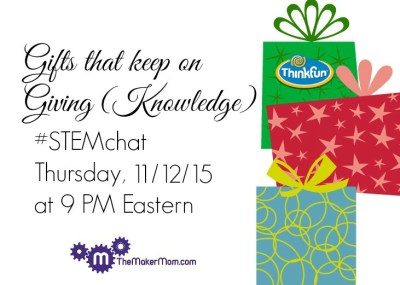 STEMchat with ThinkFun. Gifts that Keeping on Giving (Knowledge)