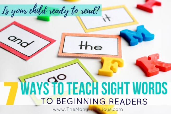 Do you have a little book lover who is ready to learn to read? Here are seven simple and fun ways to to teach and practice sight words (one of the keys to reading) with beginning readers.