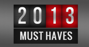 2013 Must Haves