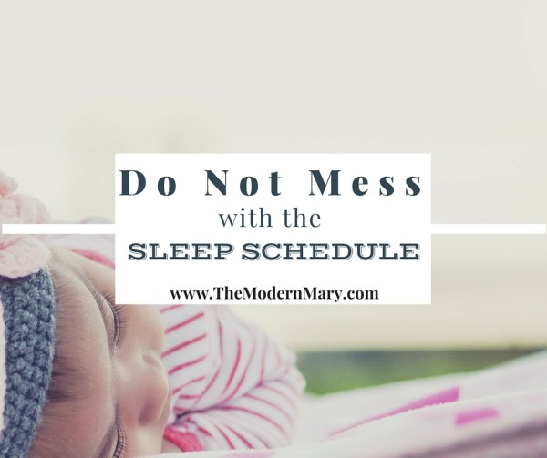 Why I will never mess with my kid's sleep schedules again. www.themodernmary.com