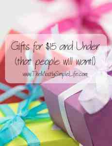 Gifts for $15 and under that people with want! We want to show that we care with a thoughtful gift, but we just don't have much to spend.