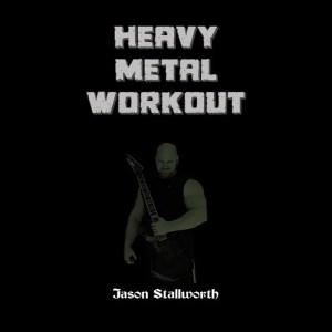 Jason Stallworth Heavy Metal Workout Album