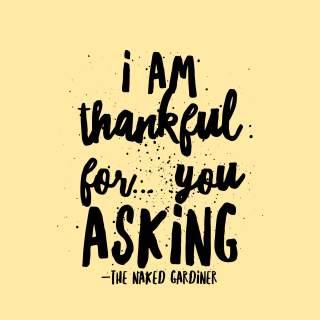 thankful-thursdays-asking-ruokay-the-naked-gardiner