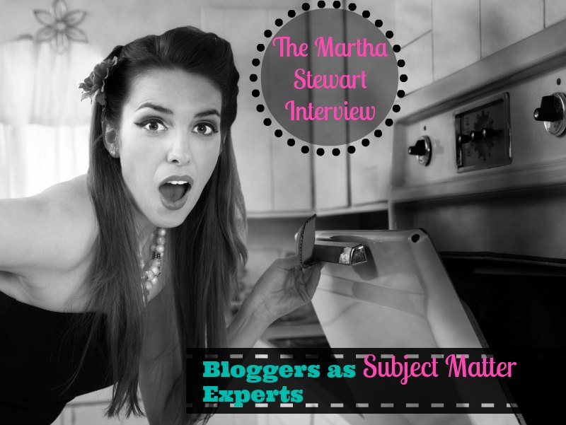 BLoggers_As_Experts_Martha_Stewart_