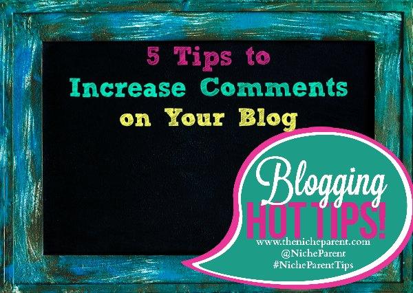 5 Ways To Increase Comments On Your Blog via @NicheParent #blogging