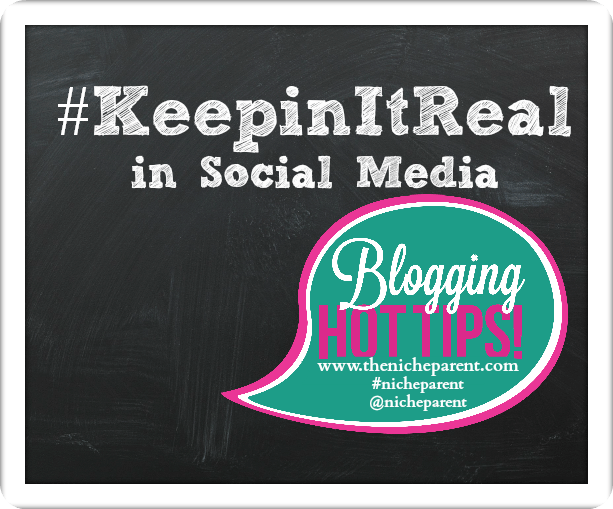 Five tips for #KeepingItReal in Social Media by @nicheparent community member, Laura Carbonell