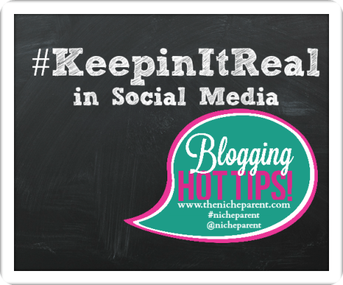 Five Tips for #KeepingItReal in Social Media by @NicheParent Contributor, Laura Carbonell