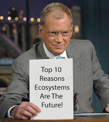Top 10 Reasons Business Ecosystems Are The Future!