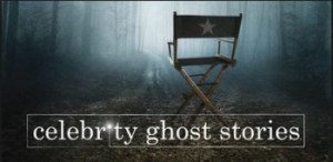 Celebrity Ghost Stories, one of my guilty pleasures
