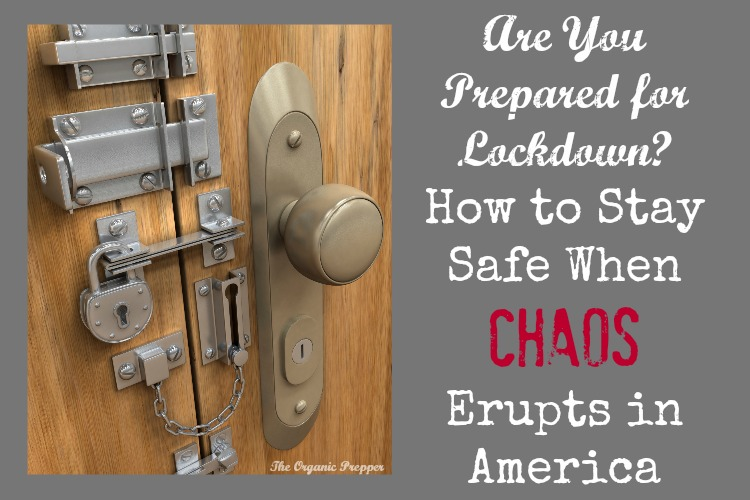 Are You Prepared for Lockdown? How to Stay Safe When Chaos Erupts in America