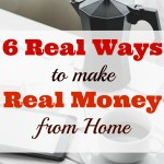 6 Real Ways to Make Real Money at Home