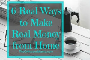 6 Real Ways to Make Real Money from Home: With so many scams out there, it can be hard to know how to find legitimate work at home. These 6 ideas are proven to provide extra income for your family.