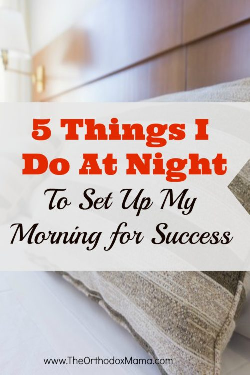 5 Things I Do At Night to Set Up My Morning for Success