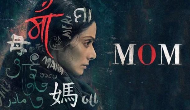 Mom film poster - Bollywood's year2017 - www.TheOtherBraininc.com