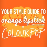 Your Style Guide To Orange Lipstick ft. ColourPop   Video