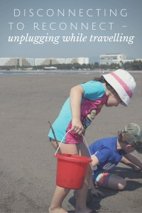 Disconnecting to Reconnect – Unplugging While Travelling
