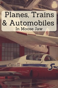 Planes, Trains and Automobiles in Moose Jaw