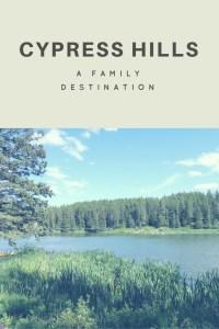 Cypress Hills – A Family Destination