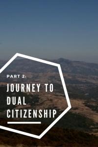 Part 2: Journey to Dual Citizenship