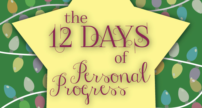 The 12 Days of Personal Progress