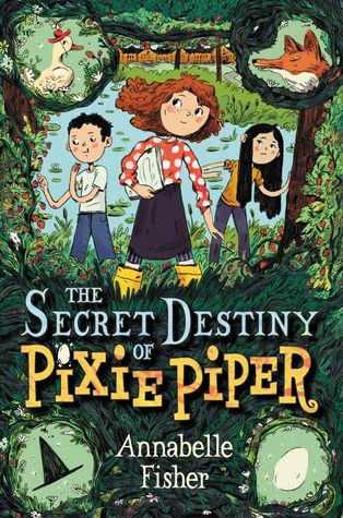 Middle Grade Book Review: The Secret Destiny of Pixie Piper by Annabelle Fisher (Illustrated by Natalie Andrewson)