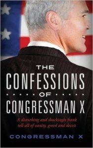 The Confessions of Congressman X by Congressman X