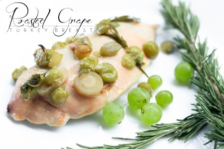 Sweet roasted grapes pair perfectly with savory turkey breast and fresh herbs. Making roasted grape turkey breast a gourmet-tasting and easy dinner. http://wp.me/p4Aygm-268