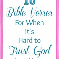 10 Bible Verses for When It's Hard to Trust God