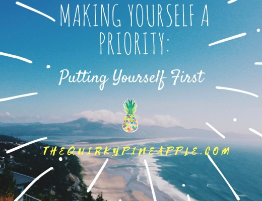 Making Yourself a Priority: Putting Yourself First -- The Quirky Pineapple