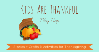 Kids are Thankful Blog Hop books, crafts, and activities