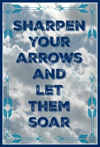 Sharpen Your Arrows and Let them Soar