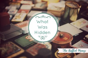 What Was Hidden