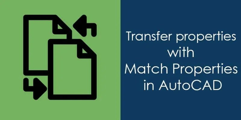 Transfer properties with Match Properties in AutoCAD-min