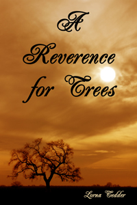 A Reverence for Trees - an emotional read