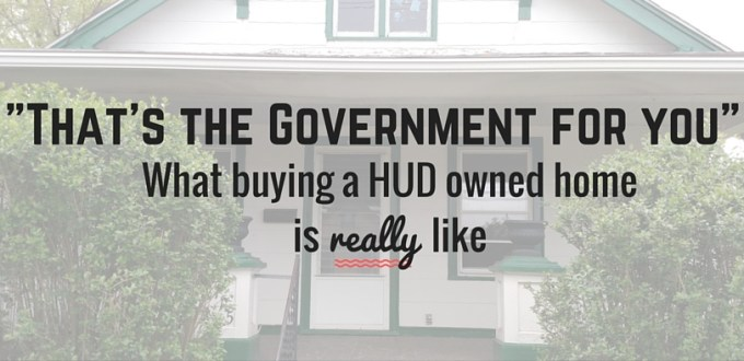 what buying a HUD home is really like Thats the government for you