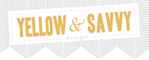 Yellow & Savvy Design