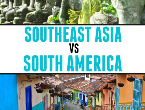 Joining the Backpacker Debate: Southeast Asia versus South America. | The Mochilera Diaries