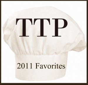 TTP Favorite Recipes of 2011