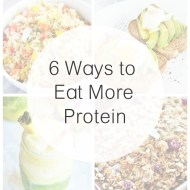 6 Ways to Eat More Protein