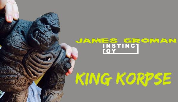 King-Korpse-By-James-Groman-x-Instinctoy-WIP
