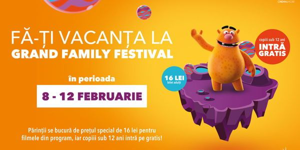 Grand Family Festival revine: Festival de film pentru copii la Grand Cinema & More