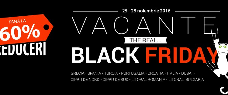 The Real Black Friday – pana la 60% DISCOUNT la vacante cu Paralela 45!