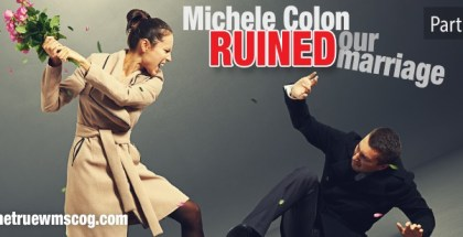 """Michele Colon claims the World Mission Society Church of God ruined her marriage. But her ex-husband clarifies the story, by saying that it was Michele's abuse and intolerance that ruined it their marriage. read part 5 of """"Michele Colon Ruined Our Marriage."""""""