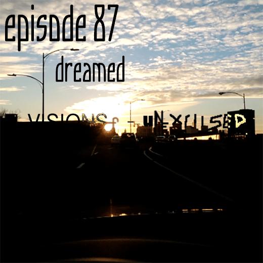 Episode 87 - Dreamed
