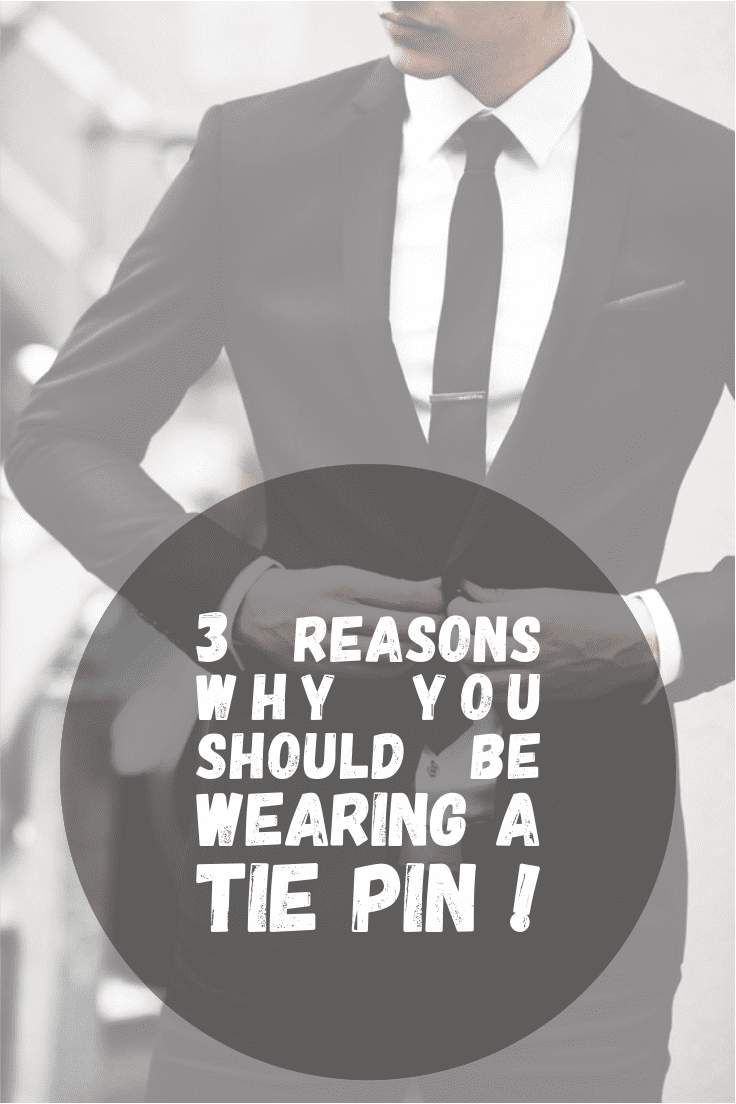 3 Reasons Why You Should Be Wearing A Tie Pin ! ⋆ Men's ...