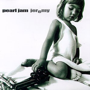 Jeremy by Pearl Jam 1992 grunge rock song single cover art child gun firearm pistol school shooting
