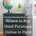Furniture Buying Guide: Where to Look for and Buy Used Furniture Pieces Online to Paint and Sell (Part 1)